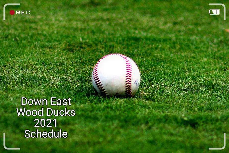 Down East Wood Ducks 2021 schedule