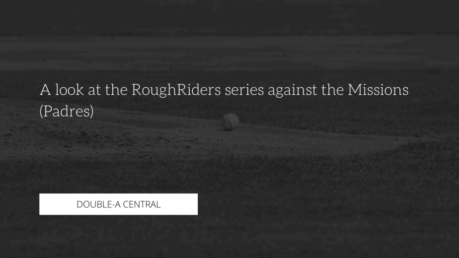 A look at the RoughRiders Series against the Missions