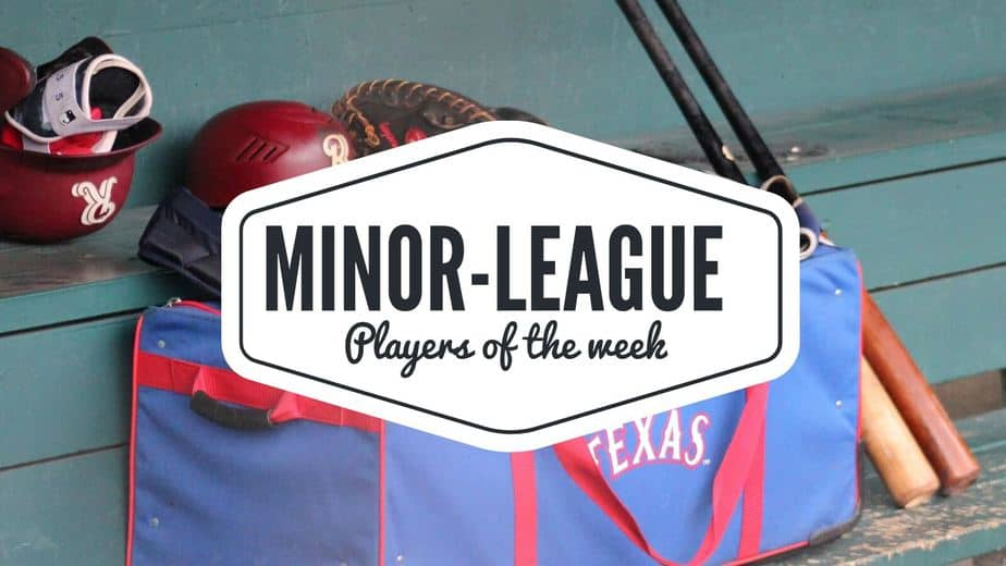 Texas Rangers Minor league players of the week May 17-23